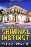 Criminal Instinct Prequel to the True Blue Detective book summary, reviews and download