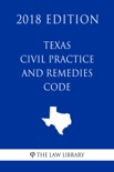 Texas Civil Practice and Remedies Code (2018 Edition) book summary, reviews and downlod