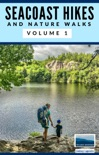 Seacoast Hikes and Nature Walks Volume 1 book summary, reviews and download
