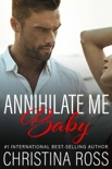Annihilate Me, Baby book summary, reviews and download