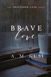 Brave Love - A Small Town Single Dad Romance Novel book summary, reviews and download