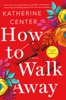 How to Walk Away book image