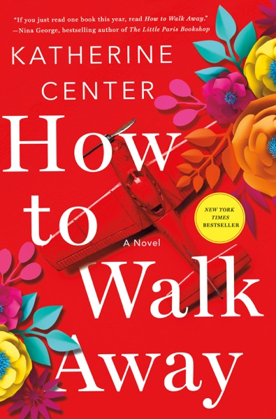 How to Walk Away by Katherine Center Book Summary, Reviews and E-Book Download