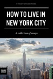 How to Live in New York City book summary, reviews and downlod