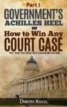 Government's Achilles Heel or How to Win Any Court Case (we the people & common sense) book summary, reviews and download