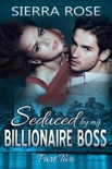 Seduced by My Billionaire Boss, Part Two book summary, reviews and downlod