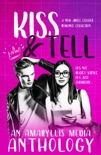 Kiss & Tell: an Amaryllis Media Anthology book summary, reviews and download