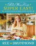 The Pioneer Woman Cooks—Super Easy! book summary, reviews and download
