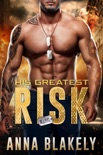 His Greatest Risk book summary, reviews and download