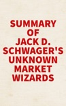 Summary of Jack D. Schwager's Unknown Market Wizards book summary, reviews and downlod
