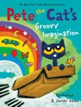 Pete the Cat's Groovy Imagination book summary, reviews and download