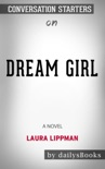 Dream Girl: A Novel by Laura Lippman: Conversation Starters book summary, reviews and downlod