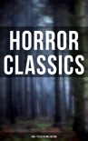 Horror Classics: 560+ Titles in One Edition book summary, reviews and downlod