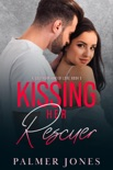 Kissing Her Rescuer book summary, reviews and downlod