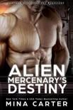 Alien Mercenary's Destiny book summary, reviews and downlod