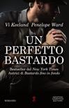 Un perfetto bastardo book summary, reviews and downlod