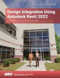 Design Integration Using Autodesk Revit 2022 book summary, reviews and download