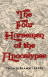 The Four Horsemen of the Apocalypse book summary, reviews and download