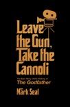 Leave the Gun, Take the Cannoli book summary, reviews and download