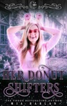Her Donut Shifters: A Quirky Reverse Harem Romantic Comedy book summary, reviews and download