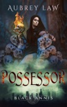 Black Annis: Possessor book summary, reviews and downlod