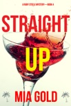 Straight Up (A Ruby Steele Mystery—Book 4) book summary, reviews and downlod