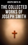 The Collected Works of Joseph Smith book summary, reviews and downlod