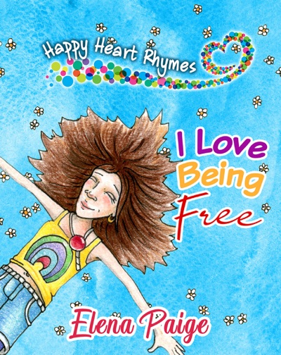 I Love Being Free by Elena Paige Book Summary, Reviews and E-Book Download