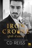 Iron Crowne. Sfide d'amore book summary, reviews and downlod