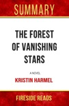 The Forest of Vanishing Stars: A Novel by Kristin Harmel: Summary by Fireside Reads book summary, reviews and downlod
