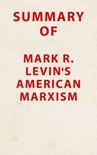 Summary of Mark R. Levin's American Marxism book summary, reviews and downlod