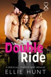Double Ride: A Bisexual Cowboy MMF Menage e-book
