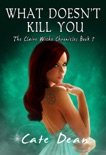 What Doesn't Kill You - The Claire Wiche Chronicles Book 5 book summary, reviews and downlod