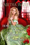 How It All Began For the Baron book summary, reviews and download