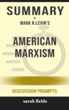 American Marxism by Mark R. Levin (Discussion Prompts) book summary, reviews and downlod
