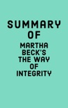 Summary of Martha Beck's The Way of Integrity book summary, reviews and downlod