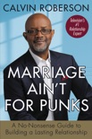 Marriage Ain't for Punks book summary, reviews and download