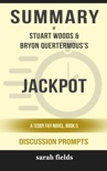 Jackpot: A Teddy Fay Novel, Book 5 by Stuart Woods & Bryon Quertermous (Discussion Prompts) book summary, reviews and downlod