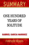 One Hundred Years of Solitude by Gabriel Garcia Marquez: Summary by Fireside Reads book summary, reviews and downlod