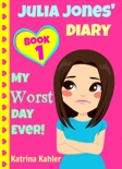 Julia Jones - My Worst Day Ever! - Book 1 e-book