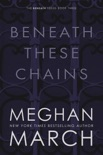 Beneath These Chains book summary, reviews and downlod