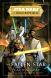 Star Wars: The Fallen Star (The High Republic) book summary, reviews and download