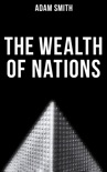 The Wealth of Nations book summary, reviews and download