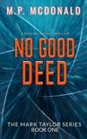 No Good Deed: Book One of the Mark Taylor Series book summary, reviews and download