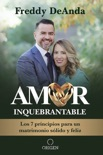 Amor inquebrantable book summary, reviews and download