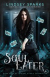 Soul Eater: An Egyptian Mythology Urban Fantasy book summary, reviews and download