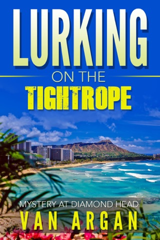 Lurking on the Tightrope: Mystery at Diamond Head by Draft2Digital, LLC book summary, reviews and downlod