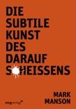 Die subtile Kunst des Daraufscheißens book summary, reviews and downlod