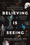 Believing Is Seeing book summary, reviews and download