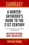 A Hunter-Gatherer's Guide to the 21st Century: Evolution and the Challenges of Modern Life by Heather Heying and Bret Weinstein: Summary by Fireside Reads book summary, reviews and downlod